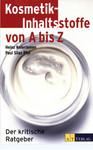 Kosmetik-Inhaltsstoffe von A bis Z: Der kritische Ratgeber