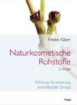 Naturkosmetische Rohstoffe: Wirkung, Verarbeitung, kosmetischer Einsatz