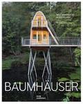 Baumhäuser. Neue Architektur in den Bäumen