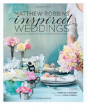 Matthew Robins' Inspired Weddings