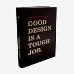 Good Design is a Tough Job
