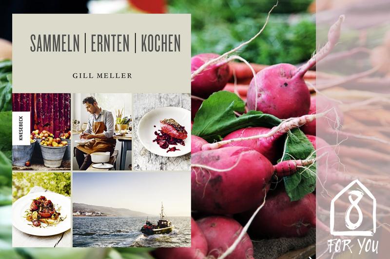 Kochbuch Sanmeln Ernten Kochen von Gill Meller