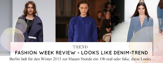 Modetrend der fashion Week Berlin für den Winter 2015/16 - Denim und Jeans in allen Stoffen