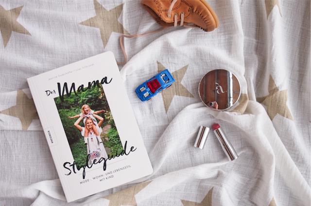 Der Mama Styleguide, dein Buch von Janine Dudenhöffer und Jules Hildebrandt, Tipps, Empfehlungen, Styling, mode